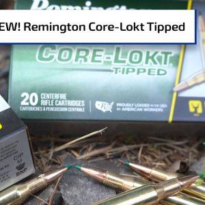 NEW! Remington Core-Lokt Tipped | Guns & Gear First Look
