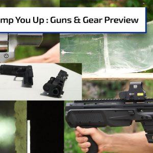 Pump You Up | Guns & Gear Preview