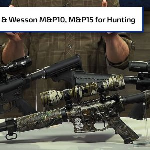 Smith & Wesson ARs for Your Next Hunt | Guns & Gear