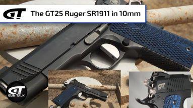 The GT25 Ruger SR1911 in 10mm | Gun Talk