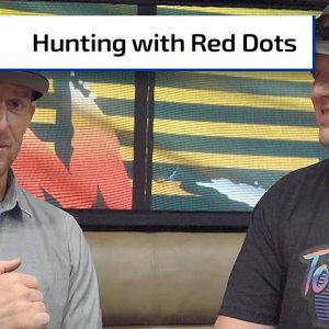 Hunting with Red Dots | Gun Talk Hunt