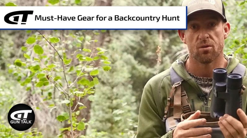 Must-Have Gear for a Backcountry Hunt | Gun Talk