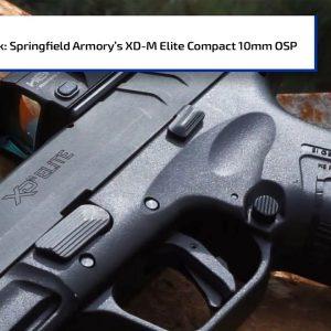 *NEW* Springfield's XD-M Elite 10mm Compact OSP | Gun Talk
