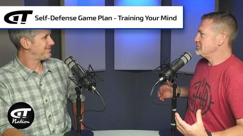 Self-Defense Game Plan and Training Your Mind | Gun Talk Nation