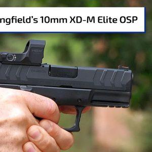 Springfield Armory Adds 10mm to XD-M Elite Platform | Gun Talk Radio