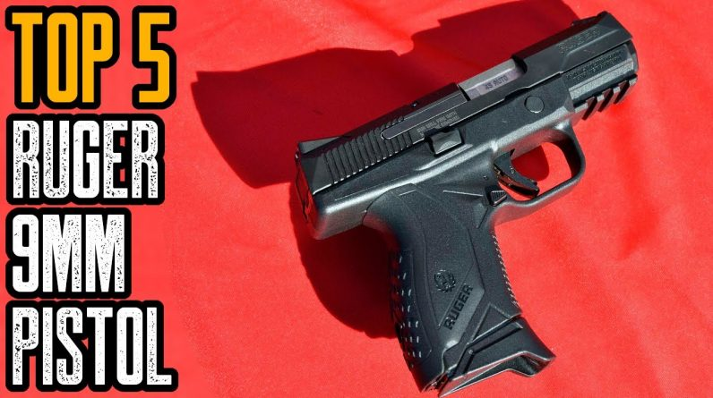 TOP 5 BEST RUGER 9MM PISTOLS IN THE WORLD